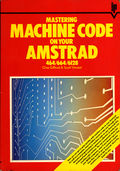 Mastering Machine Code on your Amstrad (Interface Publications) Front Coverbook.jpg